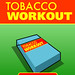 Game: Tobacco Workout