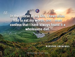 Winston Churchill Quote In course life (Friends Quotes) Tags: churchill confess course diet eat english in life lifequotes must often popularauthor statesman wholesome winstonchurchill words
