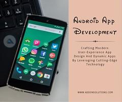 Android App Development Company - Addon Solutions (Addon Solutions (http://www.addonsolutions.com)) Tags: androidmwc ios11 ai mobileapp androidp futureofwork android21 iphoneapp iot bigdata dataanalytics ui ux uiux googleplay indiedev