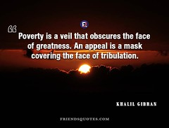 Khalil Gibran Quote Poverty veil obscures (Friends Quotes) Tags: appeal covering face gibran greatness khalilgibran mask obscures poet popularauthor poverty tribulation veil