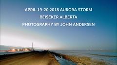 APRIL 19-20 2018 (John Andersen (JPAndersen images)) Tags: beiseker albertafarm timelapse nightsky auroraborealis farm barn snow emehache music