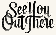 See You Out There (Kyle J. Letendre) Tags: lettering brush script upright thick thin contrast high huckberry see you out there phrase type typography sign writing painting letter letters lettered hand handlettering handlettered custom slogal slogan merchandise tshirt tee shirt