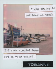 Instant message 2: I was trying to get back on track. (tobannemessages) Tags: polaroid originals color film tobanne instant messages iwastryingtogetbackontrack idsuckspecialbrewoutofyourcarpet sticker slap graffiti urban street art photography bombay beach drivein avenue e california ca sign movie theater cinema wreck car automobile salton sea mojave desert text mixedmedia