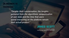 """Despite their consternation, the insights garnered from the algorithmic weaponization of user data and the time that users spend interacting on the platform remain their actual product.""- James Scott, Senior fellow, CCIOS (crystallinelamp) Tags: datatheft cybercrime socialmedia facebookgate zuckerberg facebookdatabreach facebookdataleaks zuckerbergfraud data"
