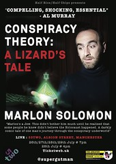 Conspiracy Theory: A Lizard's Tale @supergutman 26-29 July @53two @GMFringe. (Greater Manchester Fringe) Tags: marlonsolomon conspiracytheory alizardstale 53two jew jewish holocaustdenial 911 shapeshifting lizards storytelling political comedy theatre fringe manchester greatermanchesterfringe gmfringe england uk britain stage performance events entertainment what'son actors drama july 2018 lancashire english british almurray comedian