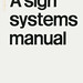 A Sign Systems Manual by Joe Kral