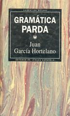 Juan García Hortelano, Gramática Parda