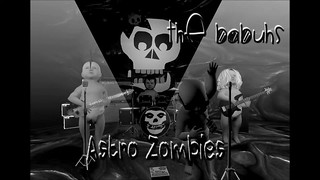 Here Come The Babuhs - Astro Zombies
