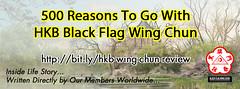 500 Reasons to go with Black Flag Wing Chun (Hek Ki Boen Eng Chun) Tags: wing chun kung fu ip man movie technique video training forms dummy schools yim