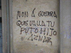 Vaya! (Brocco Lee) Tags: graffiti war guerra galicia galiza poltica pintada pp aznar ourense