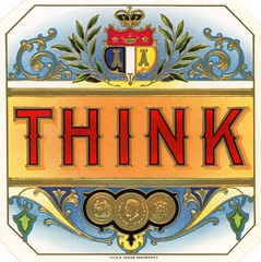Think (Alan Mays) Tags: ephemera labels cigarboxlabels cigarlabels cigars cigarboxes advertising advertisements ads paper printed think thinking thoughts shields crowns wreaths medals scrollwork scrolls banners red orange blue gold embossed borders illustrations antique old vintage typefaces type typography fonts