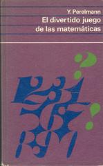 Y. Perelmann, El Divertido Juego de las Matematicas