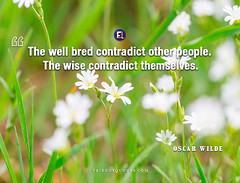 Oscar Wilde Quote well bred contradict (Friends Quotes) Tags: bred contradict dramatist irish oscarwilde other people popularauthor themselves well wilde wise