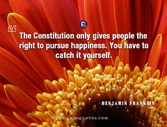Benjamin Franklin Quote Constitution only gives (Friends Quotes) Tags: american benjaminfranklin catch constitution franklin gives happiness happyquotes only people politician popularauthor pursue right yourself