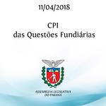 Reunião da CPI das Questões Fundiárias 11/04/2018