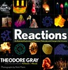 Reactions:  an Illustrated Exploration of Elements, Molecules, and Change in the Universe (Vernon Barford School Library) Tags: theodoregray theodore gray nickmann nick mann chemistry chemicalelements molecules molecular molecularstructure structure science sciences atoms elements reactions reaction vernon barford library libraries new recent book books read reading reads junior high middle school vernonbarford nonfiction paperback paperbacks softcover softcovers covers cover bookcover bookcovers 9780316519687 combustion photosynthesis respiration oxidation fermentation
