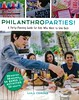Philanthroparties!:  a Party-Planning Guide for Kids Who Want to Give Back (Vernon Barford School Library) Tags: lulucerone lulu cerone philanthropists philanthropy philanthropic charities charity giving donations specialevents specialeventsplanning volunteer volunteers volunteering volunteerism socialactivities parties partyplanning socialactivism socialactivists fundraising charactereducation vernon barford library libraries new recent book books read reading reads junior high middle school nonfiction hardcover hard cover hardcovers covers bookcover bookcovers 9781582705873