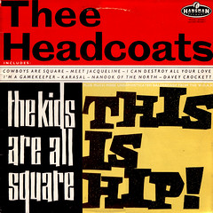 thee headcoats | the kids are all square this is hip!