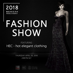 HEC (Fashion Show Ad) • Full HEC Fashion Show by Mahasia Models Agency (hec-fashion) Tags: hec hotelegantclothing mesh fitmesh fashion show sl secondlife mahasiamodelsagency catwalk runway