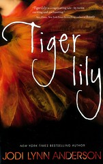 Tiger Lily (Vernon Barford School Library) Tags: jodilynnanderson jodi lynn anderson romance romantic romancefiction romancenovel romancenovels romanticstory romanticstories lovestory lovestories lovenovel lovenovels lovefiction love romanticfiction tigerlily peterpan charactersinliterature adaptations adapted classics classic retellings retelling classicretelling fantasy fantasyfiction fairies fairy magic friendship vernon barford library libraries new recent book books read reading reads junior high middle vernonbarford fiction fictional novel novels paperback paperbacks softcover softcovers covers cover bookcover bookcovers 9780062003263