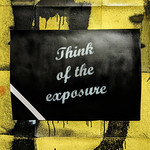 Demotivational Poster No. 9 - Think of the exposure (black) thumbnail