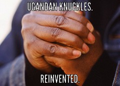 Ugandan Knuckles meme. (Tyler Ostrin) Tags: ugandan knuckles do you know way de wae brudda bruhdda queen