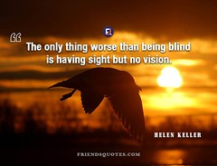 Helen Keller Quote only thing worse (Friends Quotes) Tags: american author being blind helenkeller keller only popularauthor sight thing vision worse
