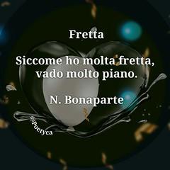 Fretta – N.Bonaparte (Poetyca) Tags: featured image immagini e parole riflessioni
