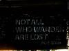 Not All Who Wander Are Lost - Warang Kultur (itchypaws) Tags: northkuta bali indonesia id warang kultur jrr tolkien quotation seminyak 2017 holiday vacation island asia