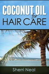 Coconut Oil For Hair Care (Boekshop.net) Tags: coconut oil for hair care sherri neal ebook bestseller free giveaway boekenwurm ebookshop schrijvers boek lezen lezenisleuk goedkoop webwinkel