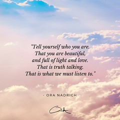 Ora Nadrich Quote - Positive Self Talk (oranadrich) Tags: quote inspiration meditation mindfulness spirituality positivity health wellness awareness gratitude bepresent transfromational iftt sayswhomethod