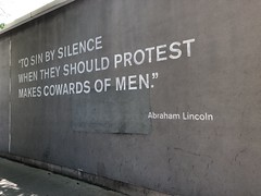 To Sin By Silence/ When They Should Protest/ Makes Cowards Of Men (swanksalot) Tags: quote lincoln abrahamlincoln chicago mural tweeted protest ellawheelerwilcox nationalpublichousingmuseum kingsbury poemsofproblems to sin by silence when we should makes cowards out men explored