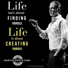 Life isn't about finding yourself. Life is about creating yourself. #life #lifequotes #quotes (Marc Accetta Seminars) Tags: life lifequotes quotes