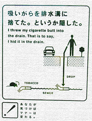 I threw my cigarette butt into the drain. That is to say, I hid it in the drain. (Ch@rTy) Tags: travel silly japan out fun japanese weird smoking adventure charlie advert smoker tobacco stub nicotine jti jetprogramme irrelevant tyack charlietyackcom