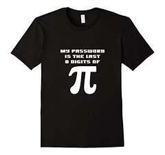 Funny Math Algebra Mathematician Joke T-shirt 8 Digits Of Pi (wday) Tags: algebra digits funny joke math mathematician tshirt