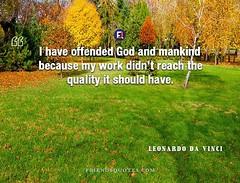 Leonardo da Vinci Quote offended God mankind (Friends Quotes) Tags: artist god have italian leonardodavinci mankind offended popularauthor quality reach should vinci work