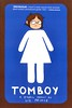 Tomboy:  a Graphic Memoir (Vernon Barford School Library) Tags: lizprince liz prince realistic fiction realisticfiction memoirs sexuality genderrole sexrole autobiography autobiographies autobiographical biography biographies graphic novel novels graphicnovel graphicnovels youngadult youngadultfiction ya 9781936976553 graphicnonfiction vernon barford library libraries new recent book books read reading reads junior high middle vernonbarford fictional paperback paperbacks softcover softcovers covers cover bookcover bookcovers comics cartoons