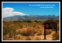 TRAVEL AT YOUR OWN RISK (NC Cigany) Tags: death valley picmonkey elections politics deathvalley desert clouds california mountains danger