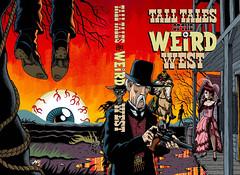 Tall Tales of the Weird West (Tom Bagley) Tags: talltalesoftheweirdwest coffinhoppress cowboys zombie luchadore horse cleavage mud hanging boots rope eyeballsun redsky puddles woodgrain cartoon comicart illustration ink markers tombagley creepy eerie weird calgary alberta canada