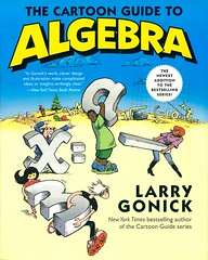 The Cartoon Guide to Algebra (Vernon Barford School Library) Tags: larrygonick larry gonick cartoonguide algebra mathematics math maths algebraicthinkingandoperations comic comics strip strips comicbook comicbooks graphicnonfiction 9780062202697 vernon barford library libraries new recent book books read reading reads junior high middle school vernonbarford nonfiction paperback paperbacks softcover softcovers covers cover bookcover bookcovers cartoons