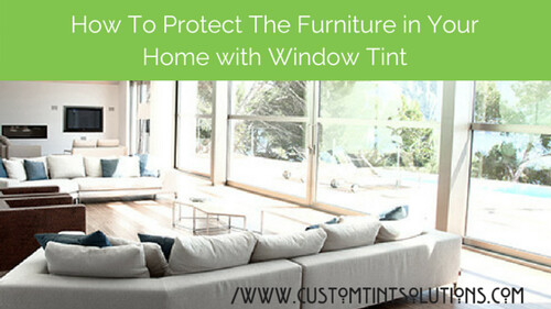 How To Protect The Furniture in Your San Antonio Home with Window Tint