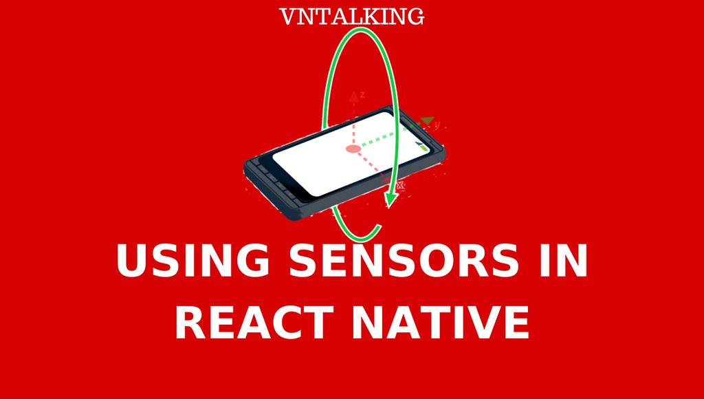 React Native sensor - Cách sử dụng chi tiết