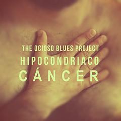 Cáncer (the ocioso blues project) Tags: theociosobluesproject thecherrybluesproject hipocondríaco soundart