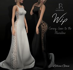Just BECAUSE WIP - Lillian Gown - Coming Soon! (Just BECAUSE_SL) Tags: wip work progress just because secondlife sl gown lace see through sheer elegant sexy mainstore coming soon