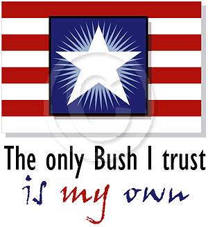 Only Bush I Trust