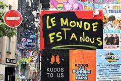 LE MONDE EST A NOUS (just.Luc) Tags: graffiti grafitti letters lettres words mots woorden wörter parijs parigi paris îledefrance france frankrijk frankreich francia frança europa europe posters affiches