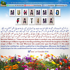 Muhammad-pbuh-would-stand-to-her-and-kiss-Fatima-ra, (aamirnehal) Tags: quran hadees hadith seerat prophet jesus moses book aamir nehal love peace quotes allah muhammad islam zakat hajj flower gift sin virtue punish punishment teaching brotherhood parents respect equality knowledge verse day judgement muslim majah dawud iman deen about son daughter brother sister hadithabout quranabout islamabout riba toheed namaz roza islamic sayings dua supplications invoke tooba forgive forgiveness mother father pray prayer tableegh jihad recite scholar bukhari tirmadhi