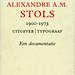 Alexandre A.M. Stols, 1900-1973: Uitgever, Typograaf: Een Documentatie by Joe Kral