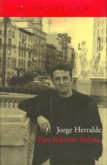 Jorge Herralde, Para Roberto Bolaño