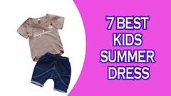 7 Best Kids Summer Dress 2018 & 2019 (anitarmulhall33) Tags: 7 best kids summer dress 2018 2019